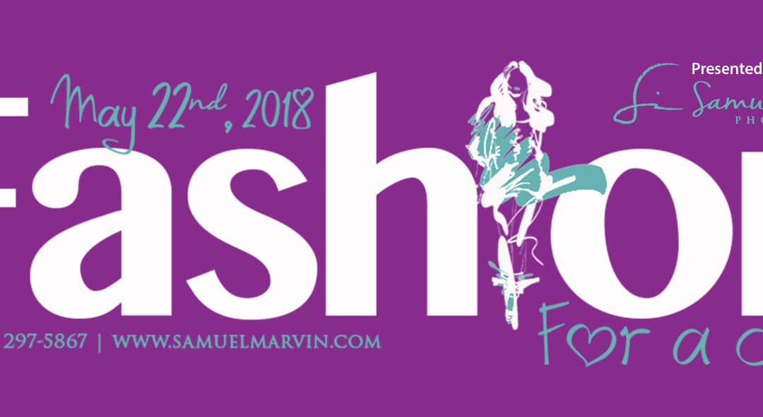 5th Annual Fashion For a Cause – Presented by Samuel Marvin Photography